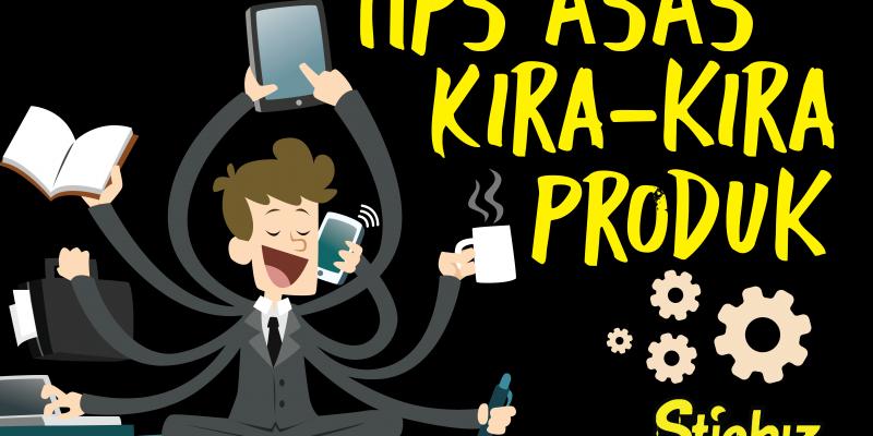 Tips Asas Kira-Kira Produk