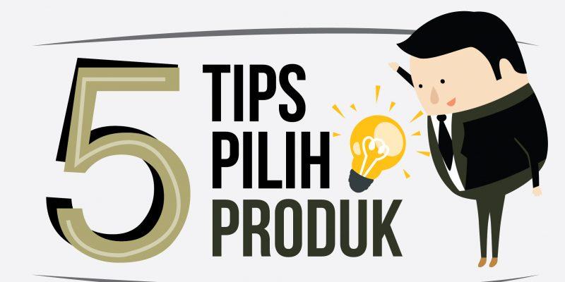 Tips Mula Bisnes 1 – Tips Pilih Produk