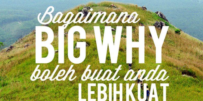 Bagaimana BIG WHY boleh buat anda kuat.